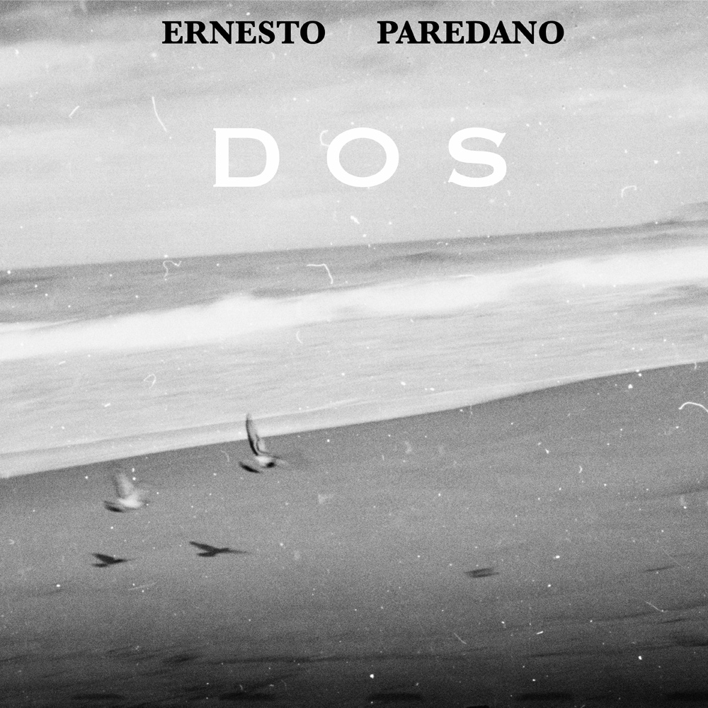 "Ernesto Paredano. Presentación del disco ""Dos"""