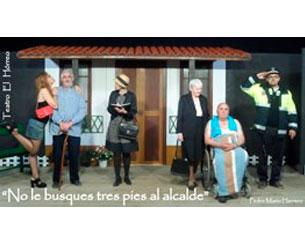 """Grupo de Teatro """"El Hórreo"""": No le busques tres pies al alcalde de Pedro Mario Herrero"""