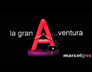 Marcel Gros. La gran A…ventura (historia de un payaso)