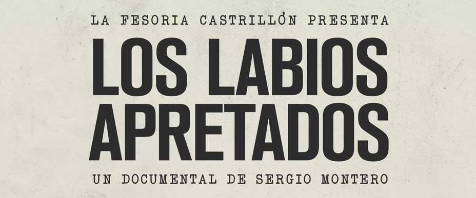 Los labios apretados un documental de Sergio Montero