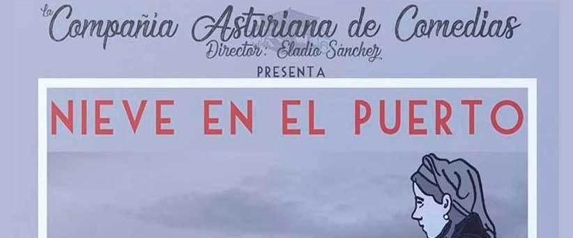 Compañía Asturiana de Comedias. Nieve en el puerto